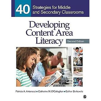 Developing Content Area Literacy 40 Strategies for Middle and Secondary Classrooms by Antonacci & Patricia A.
