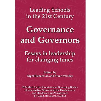 Governance and Governors - Essays in Leadership in Challenging Times b