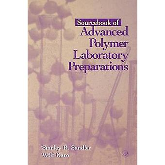Sourcebook of Advanced Polymer Laboratory Preparations by Karo & Wolf