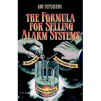The Formula for Selling Alarm Systems by Sepulveda & Lou