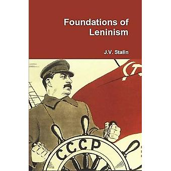 Foundations of Leninism by Stalin & J.V.