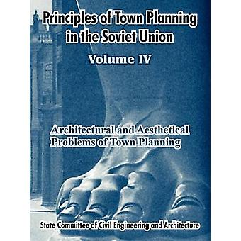 Principles of Town Planning in the Soviet Union Volume IV by Institute of Town Planning USSR