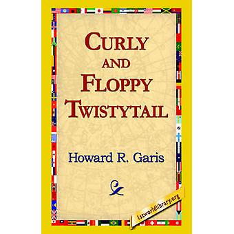 Curly and Floppy Twistytail by Garis & Howard R.