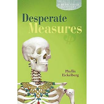 Desperate Measures A Brain Teaser Mystery by Eickelberg & Phyllis