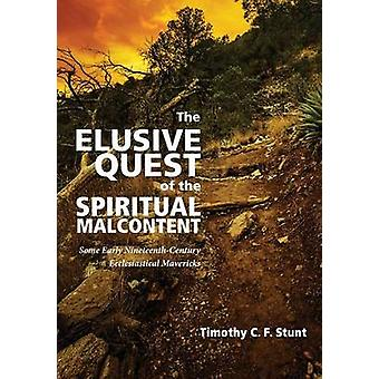 The Elusive Quest of the Spiritual Malcontent by Stunt & Timothy C. F.