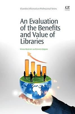 An Evaluation of the Benefits and Value of Libraries by Nystrom & Viveca