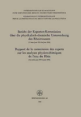 Bericht Der ExpertenKommission Uber Die PhysikalischChemische Untersuchung Des Rheinwassers by ExpertenKommission Uber Die Physikalisc