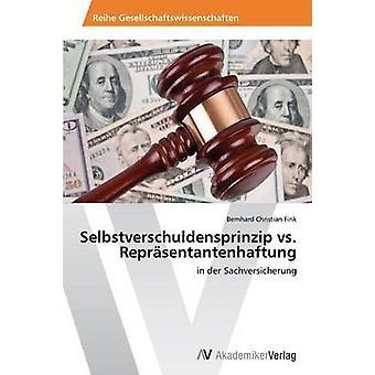 Selbstverschuldensprinzip vs. Reprsentantenhaftung by Fink Bernhard Christian