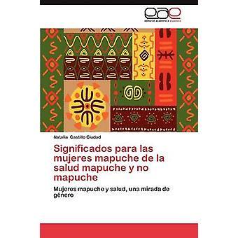 Merkittäados para Las Mujeres mapuche de la Salud mapuche y No mapuche by Castillo Ciudad Natalia