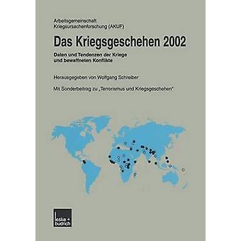 Das Kriegsgeschehen 2002  Daten und Tendenzen der Kriege und bewaffneten Konflikte by Arbeitsgemeinschaft Kriegsursachenforsch