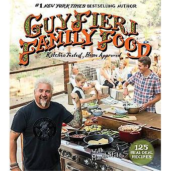 Guy Fieri Family Food - 125 Real-Deal Recipes--Kitchen Tested - Home A