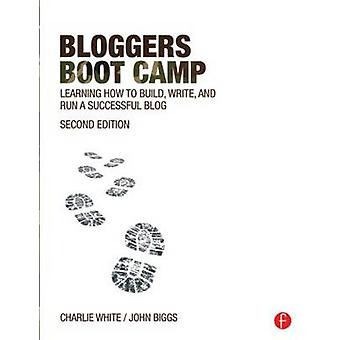 Bloggers Boot Camp - Learning How to Build - Write - and Run a Success