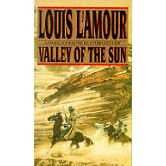 Valley of the Sun by Louis L'Amour - 9780553574449 Book