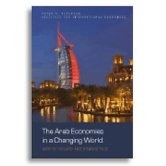 The Arab Economies in a Changing World by Marcus Noland - Howard Pack