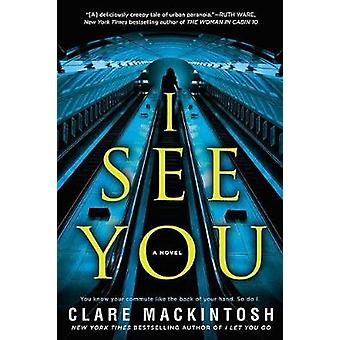 I See You by Clare Mackintosh - 9781101988305 Book