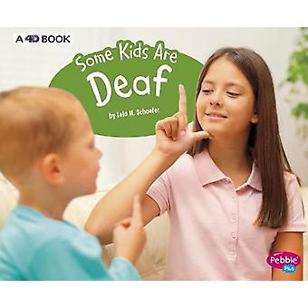 Some Kids Are Deaf - A 4D Book by Lola M. Schaefer - 9781543510010 Book