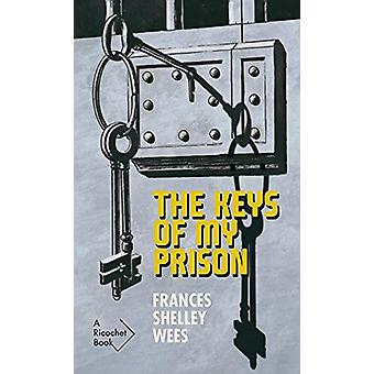 The Keys of My Prison by Frances Shelley Wees - 9781550654530 Book
