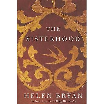 The Sisterhood by Helen Bryan - 9781611099287 Book