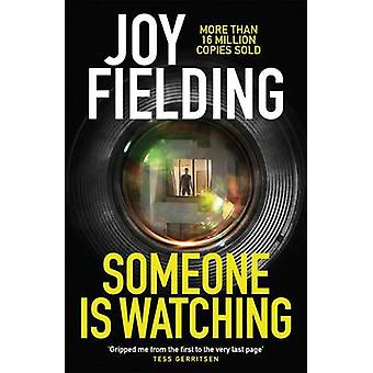 Someone is Watching - A Gripping Thriller from the Queen of Psychologi