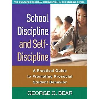 School Discipline and Self-Discipline - A Practical Guide to Promoting