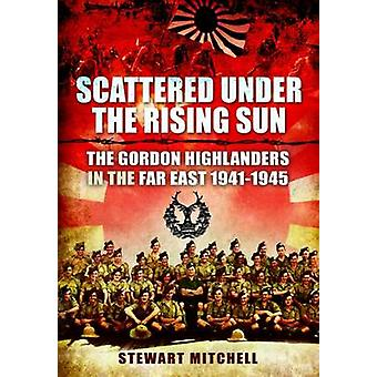 Scattered Under the Rising Sun by Stewart Mitchell