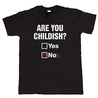 Sei infantile, Mens Funny T Shirt
