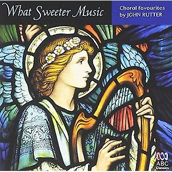 John Rutter - What Sweeter Music: Choral Music by John Rutter [CD] USA import
