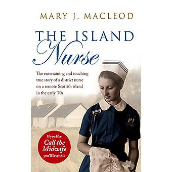 The Island Nurse by Mary J. MacLeod