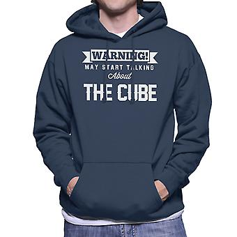 Warning May Start Talking About The Cube Men's Hooded Sweatshirt