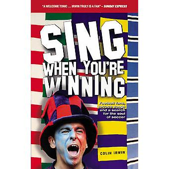 Sing When You're Winning by Colin Irwin - 9780233002156 Book