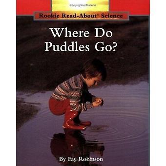 Wohin Pfützen? von Fay Robinson - 9780516460369 Buch