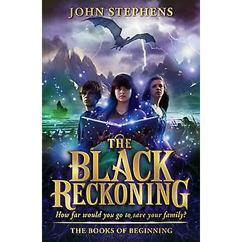 The Black Reckoning - The Books of Beginning 3 by John Stephens - 9780