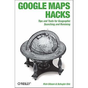 Google Maps Hacks by Schuyler Erle - Rich Gibson - 9780596101619 Book