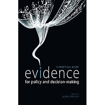 Evidence for Policy and Decision-Making - A Practical Guide by George