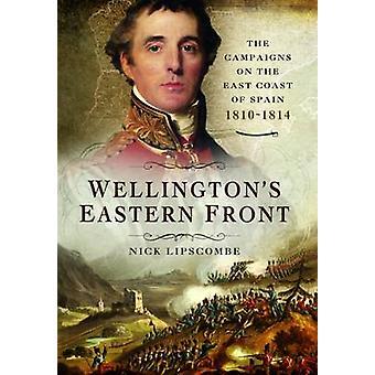 Wellingtons östfronten - kampanjen på östra kusten av Spanien 1