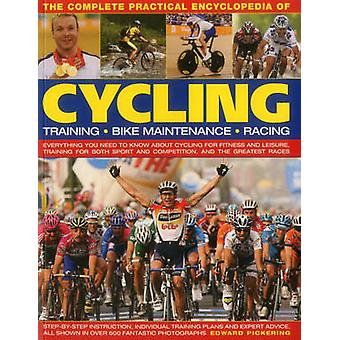 The Complete Practical Encyclopedia of Cycling by Edward Pickering -