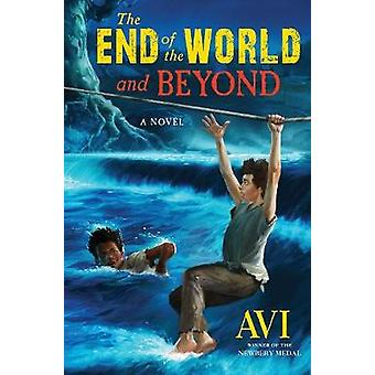 The End of the World and Beyond by The End of the World and Beyond -