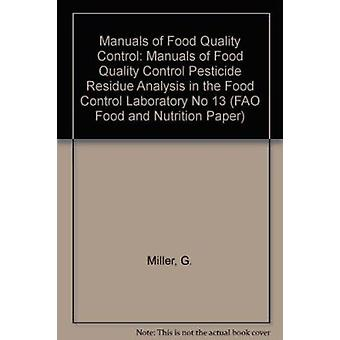 Manuals of Food Quality Control - Pesticide Residue Analysis in the Fo