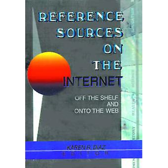 Reference Sources on the Internet - Off the Shelf and onto the Web by