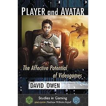 Player und Avatar - die affektive Potential von Videospielen durch Owen Davi