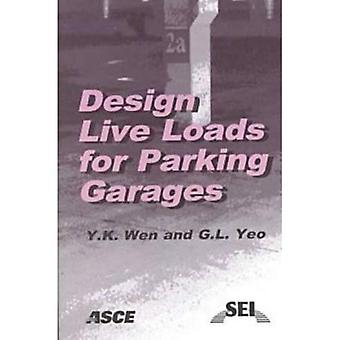 Design Live Loads for Parking Garages A Report to the Structural Engineering Institute of th...