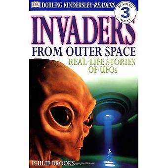 Invaders from Outer Space: Real-Life Stories of UFOs (DK Reader - Level 3)