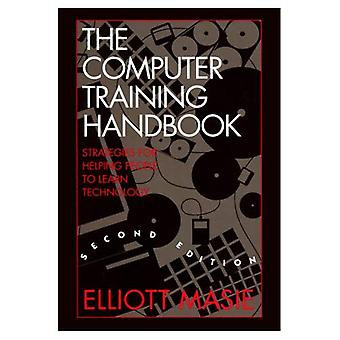 Computer Training Handbook Strategies for Helping People to Learn Technology