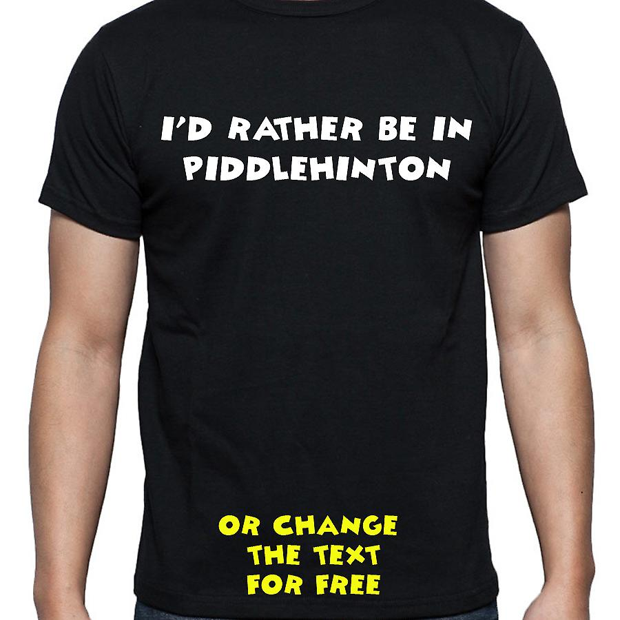 I'd Rather Be In Piddlehinton Black Hand Printed T shirt