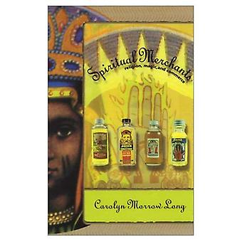 Spiritual Merchants: Religion, Magic and Commerce