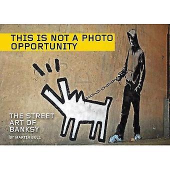 Dit is niet een foto kans: The Street kunst van Banksy