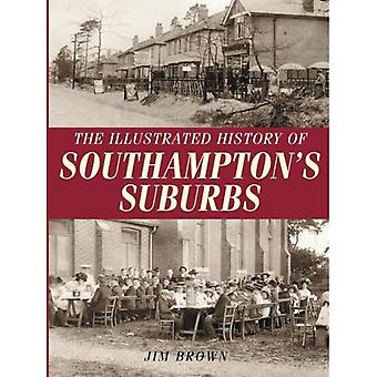 De geïllustreerde geschiedenis van Southampton Suburbs