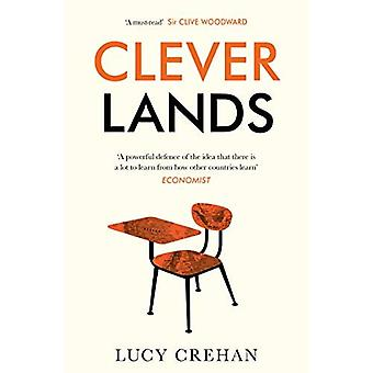 Cleverlands: The Secrets Behind the Success of the World's Education Superpowers (Paperback)