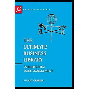 Det ultimata Business-biblioteket: De största böcker som gjort Management (Ultimate-serien)