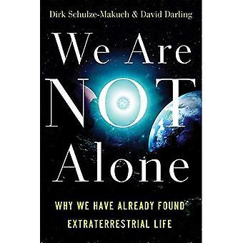 Nous ne sommes pas seuls: Pourquoi nous avons déjà identifié la vie extraterrestre